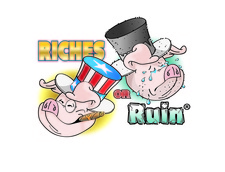 Riches or Ruin